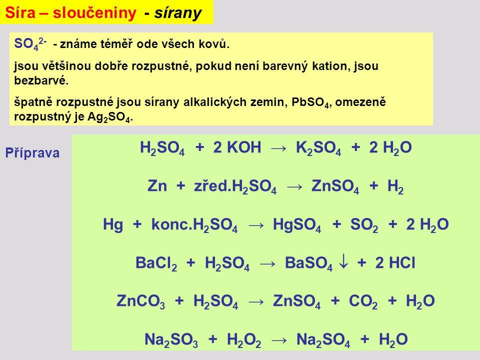 Hg + konc.H2SO4 → HgSO4 + SO2 + 2 H2O