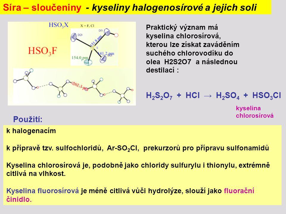Síra – sloučeniny - kyseliny halogenosírové a jejich soli