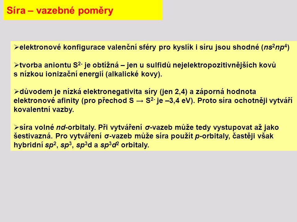 Síra – vazebné poměry elektronové konfigurace valenční sféry pro kyslík i síru jsou shodné (ns2np4)