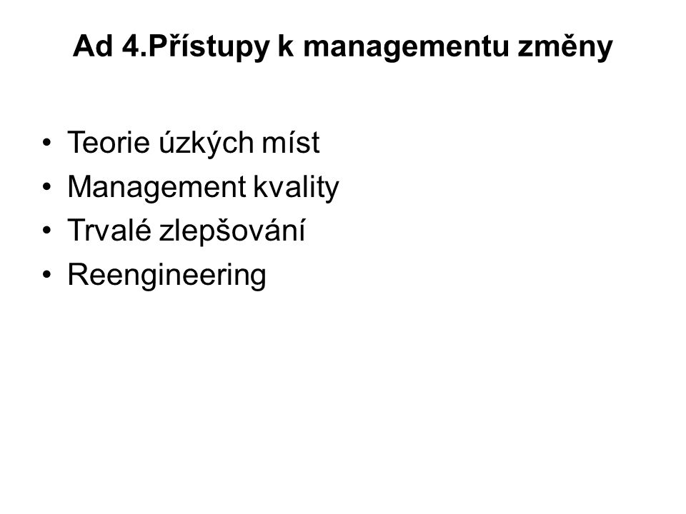 Ad 4.Přístupy k managementu změny