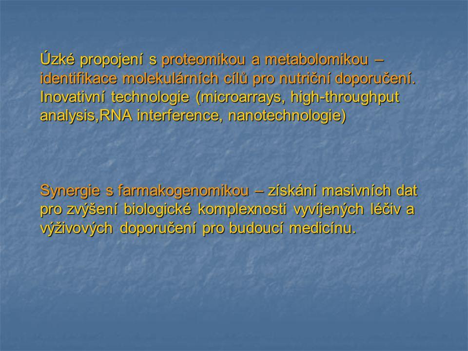 Úzké propojení s proteomikou a metabolomikou – identifikace molekulárních cílů pro nutriční doporučení.
