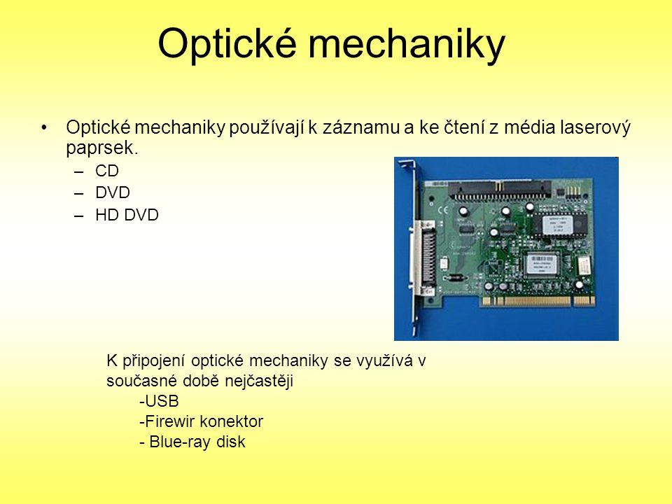 Optické mechaniky Optické mechaniky používají k záznamu a ke čtení z média laserový paprsek. CD. DVD.