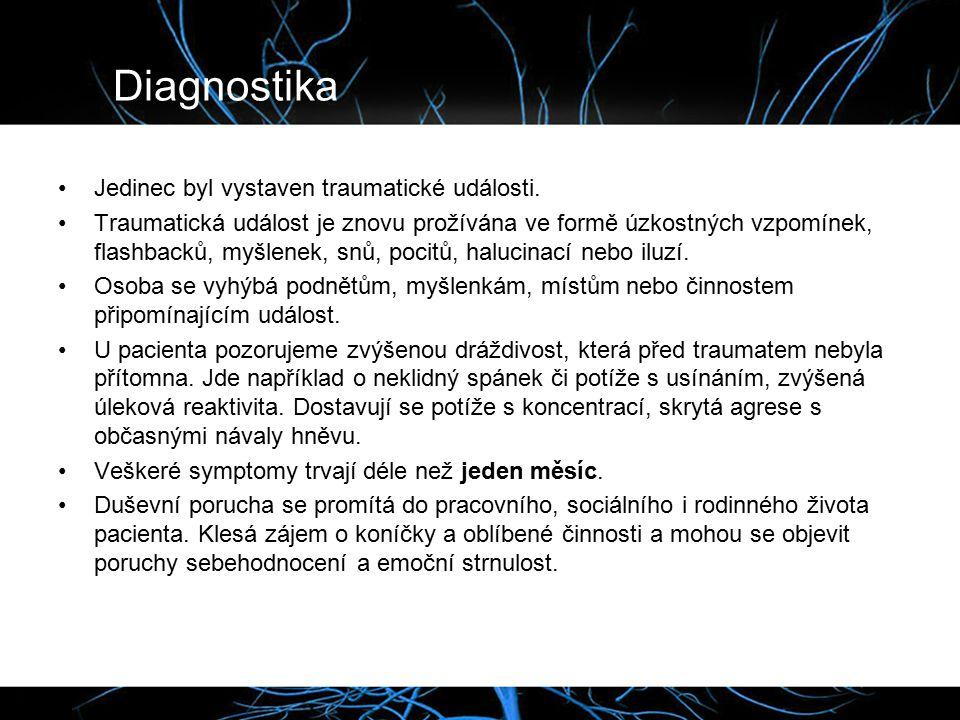 Diagnostika Jedinec byl vystaven traumatické události.