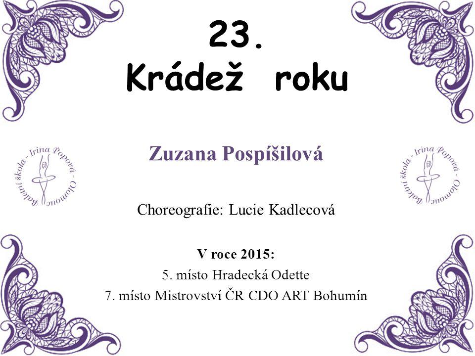 23. Krádež roku Zuzana Pospíšilová Choreografie: Lucie Kadlecová