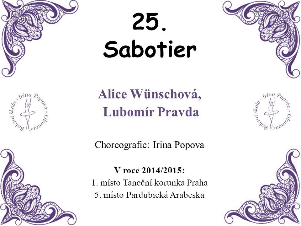25. Sabotier Alice Wünschová, Lubomír Pravda
