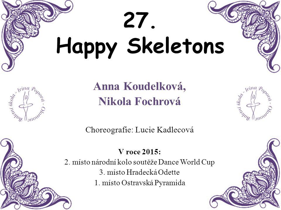 27. Happy Skeletons Anna Koudelková, Nikola Fochrová