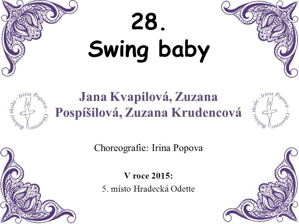 Jana Kvapilová, Zuzana Pospíšilová, Zuzana Krudencová