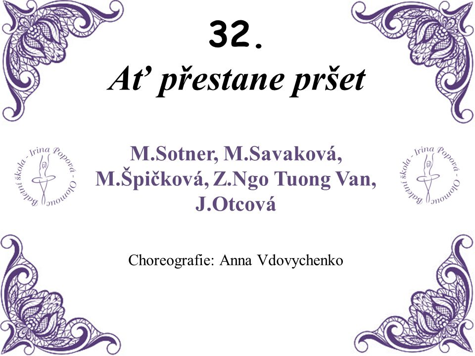 M.Sotner, M.Savaková, M.Špičková, Z.Ngo Tuong Van, J.Otcová