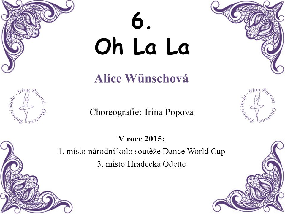 6. Oh La La Alice Wünschová Choreografie: Irina Popova V roce 2015: