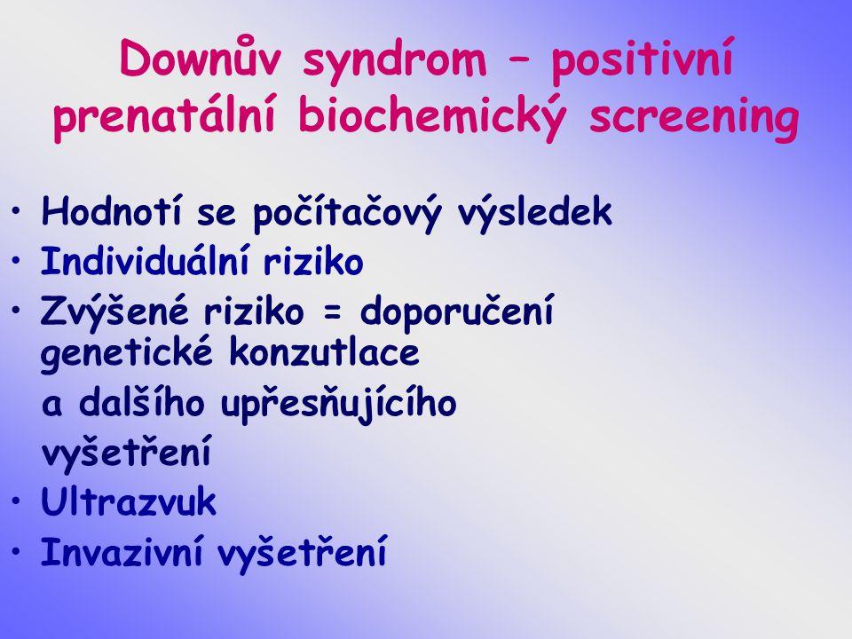 Downův syndrom – positivní prenatální biochemický screening