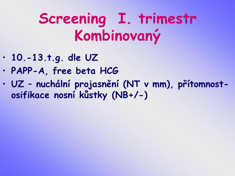 Screening I. trimestr Kombinovaný