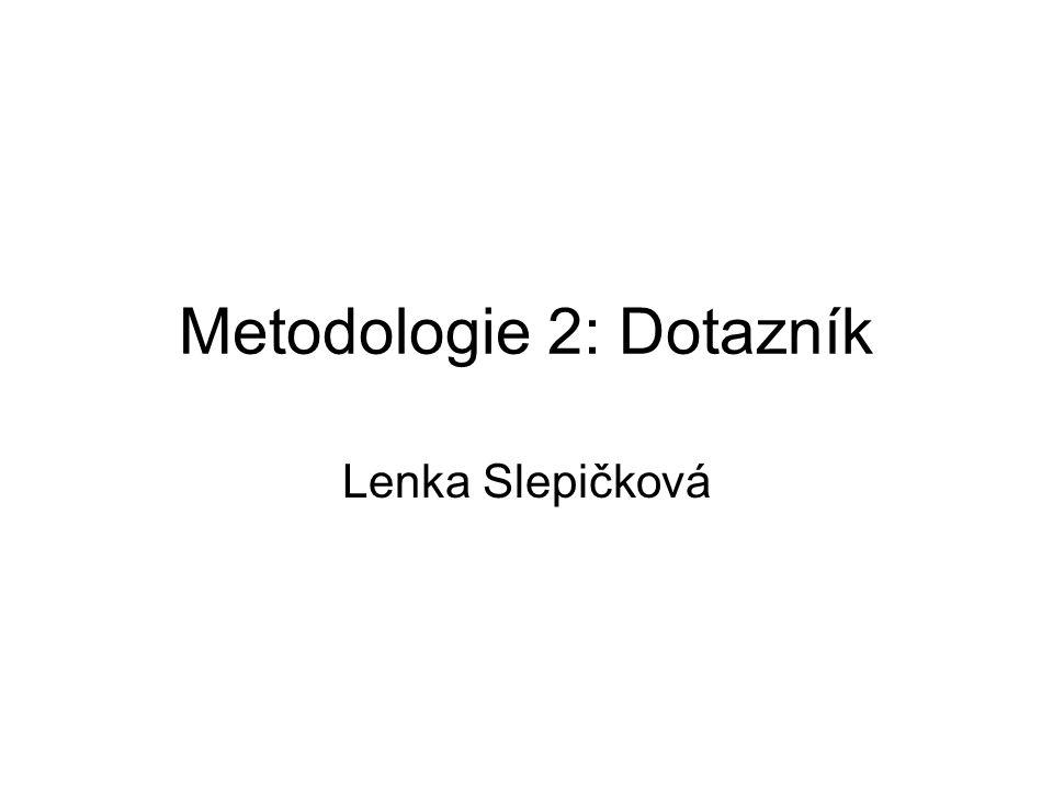 Metodologie 2: Dotazník