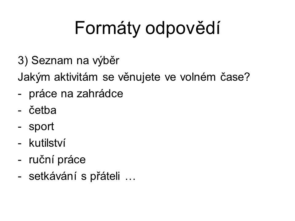 Formáty odpovědí 3) Seznam na výběr