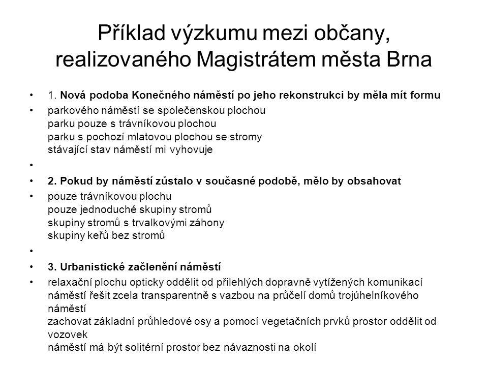 Příklad výzkumu mezi občany, realizovaného Magistrátem města Brna