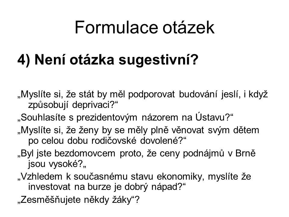 Formulace otázek 4) Není otázka sugestivní