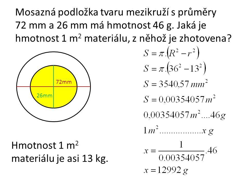 Hmotnost 1 m2 materiálu je asi 13 kg.