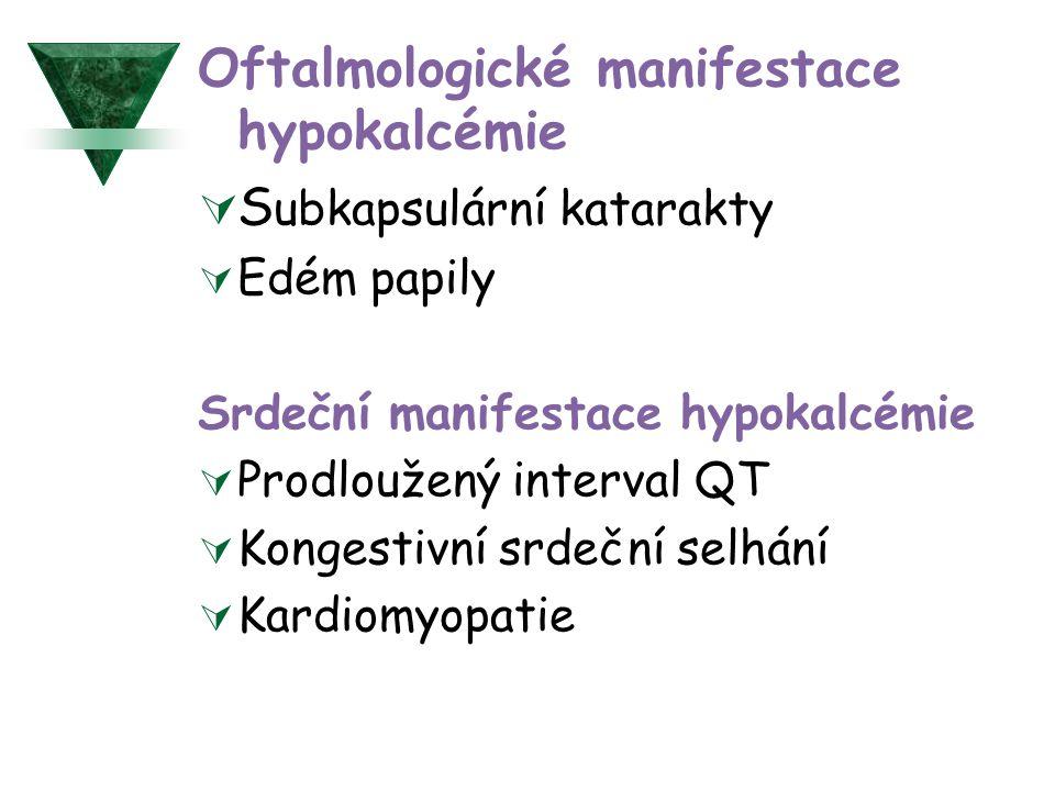 Oftalmologické manifestace hypokalcémie Subkapsulární katarakty