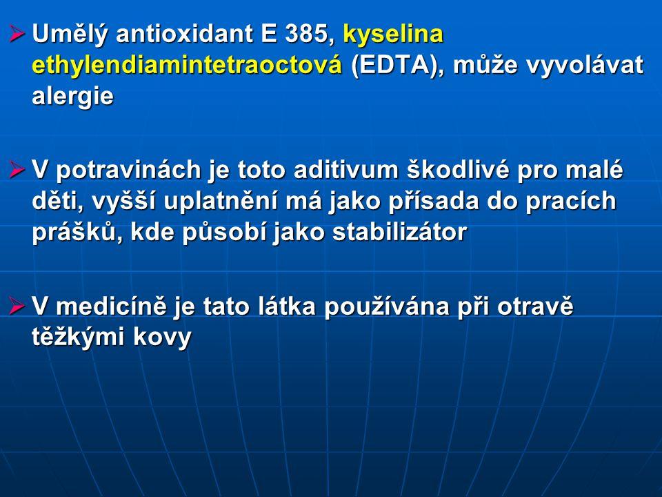 Umělý antioxidant E 385, kyselina ethylendiamintetraoctová (EDTA), může vyvolávat alergie