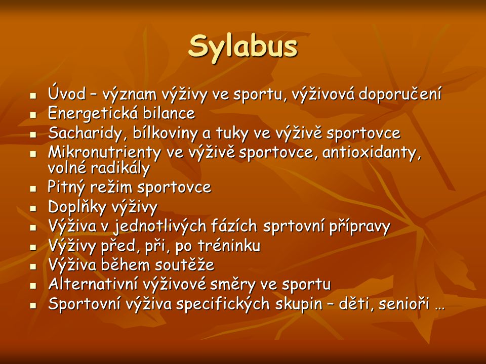 Sylabus Úvod – význam výživy ve sportu, výživová doporučení