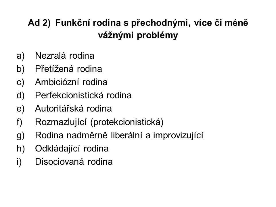 Ad 2) Funkční rodina s přechodnými, více či méně vážnými problémy