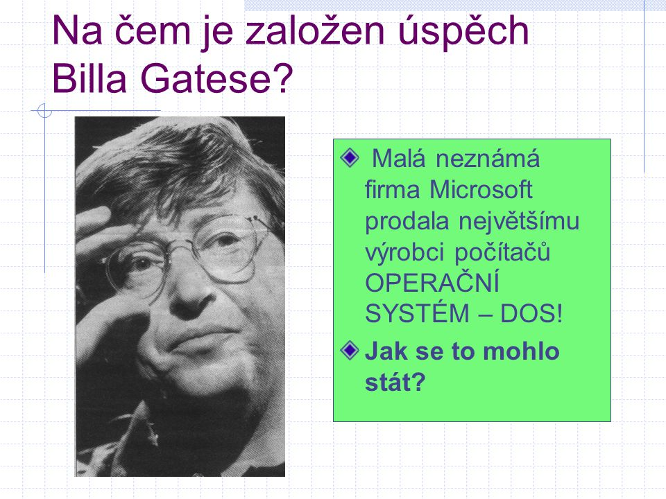 Na čem je založen úspěch Billa Gatese