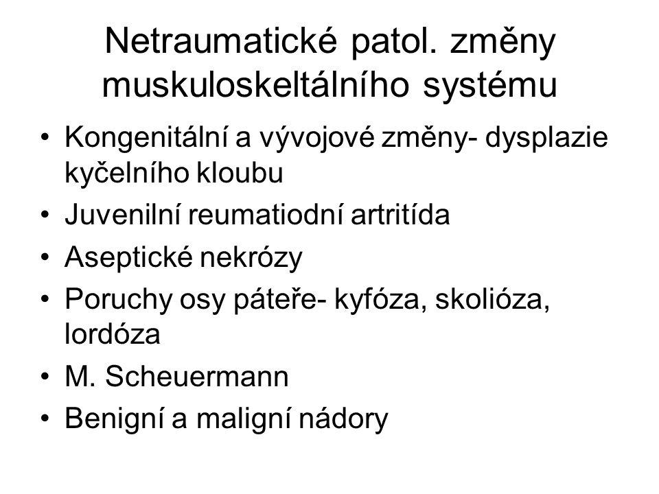 Netraumatické patol. změny muskuloskeltálního systému