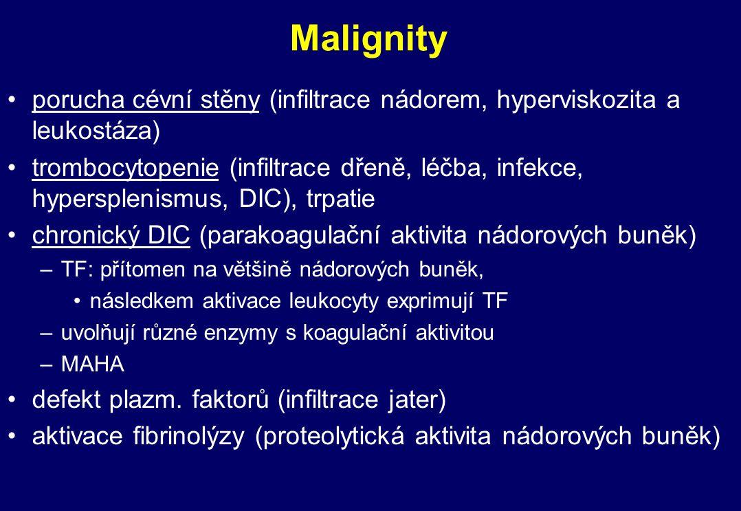 Malignity porucha cévní stěny (infiltrace nádorem, hyperviskozita a leukostáza)