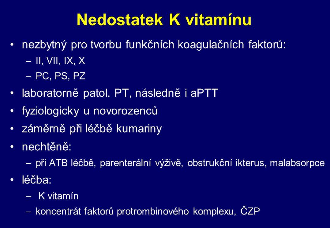Nedostatek K vitamínu nezbytný pro tvorbu funkčních koagulačních faktorů: II, VII, IX, X. PC, PS, PZ.
