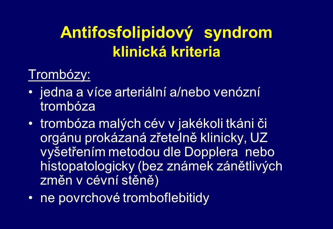 Antifosfolipidový syndrom klinická kriteria