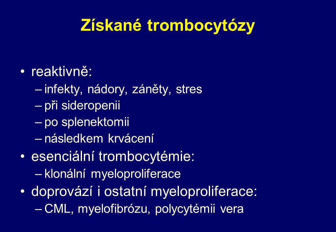 Získané trombocytózy reaktivně: esenciální trombocytémie: