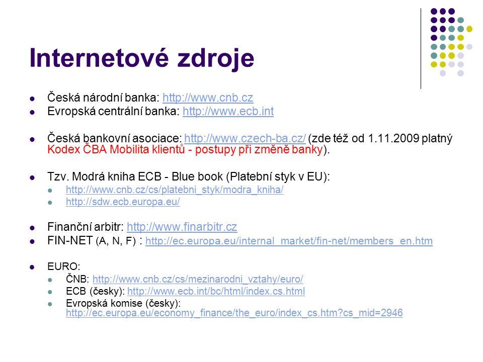 Internetové zdroje Česká národní banka: http://www.cnb.cz