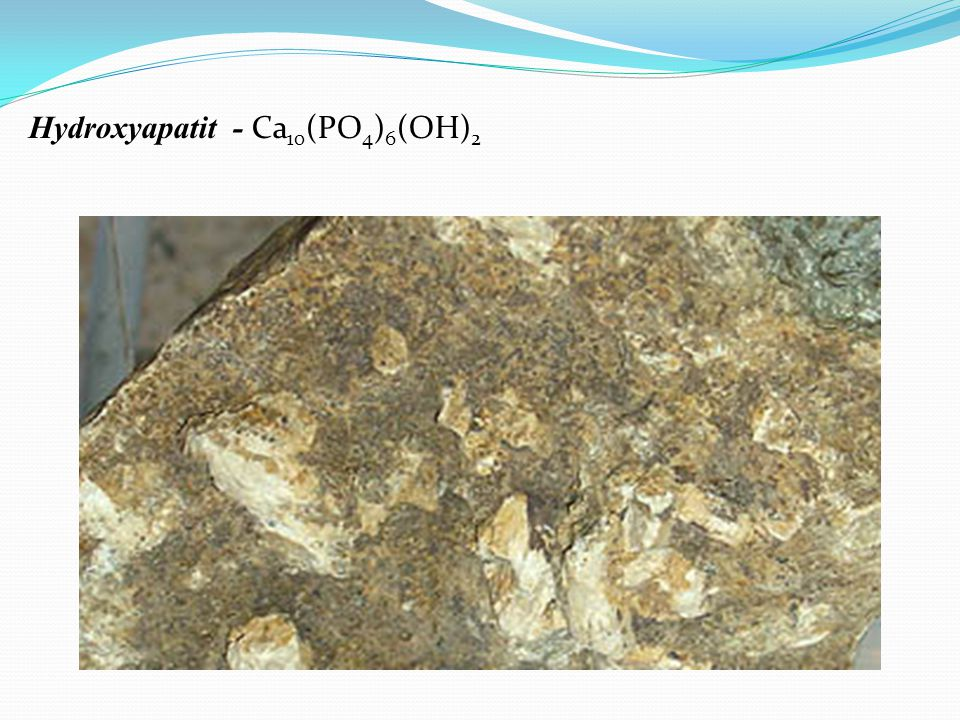 Hydroxyapatit - Ca10(PO4)6(OH)2