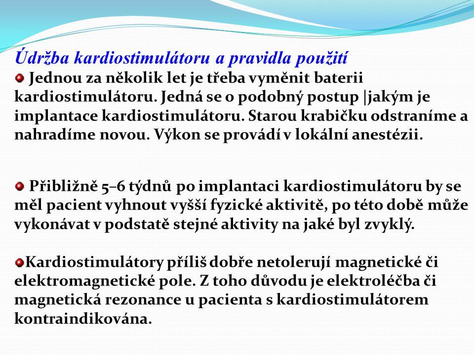 Údržba kardiostimulátoru a pravidla použití