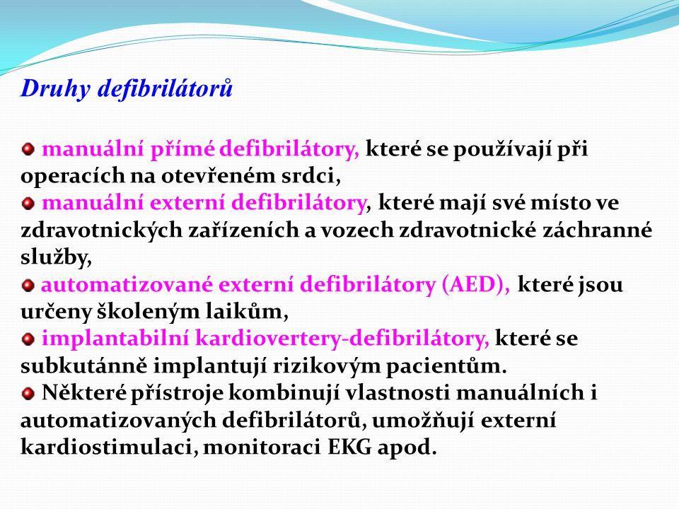 Druhy defibrilátorů manuální přímé defibrilátory, které se používají při operacích na otevřeném srdci,