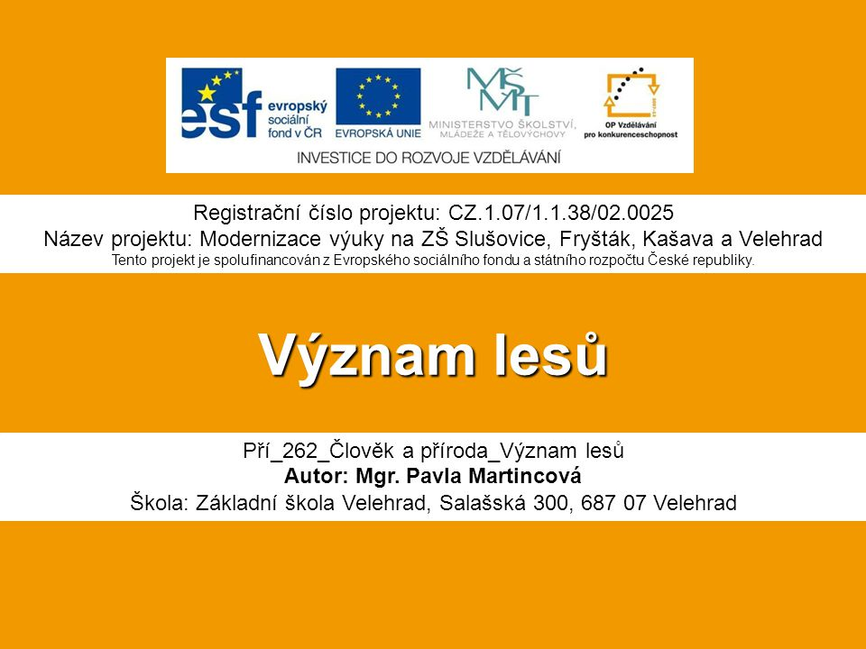 Význam lesů Registrační číslo projektu: CZ.1.07/1.1.38/02.0025