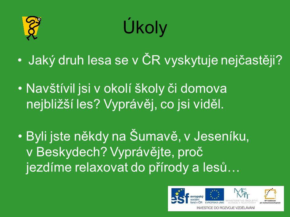 Úkoly Jaký druh lesa se v ČR vyskytuje nejčastěji