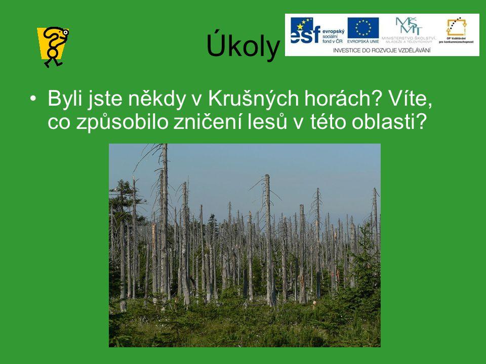 Úkoly Byli jste někdy v Krušných horách Víte, co způsobilo zničení lesů v této oblasti