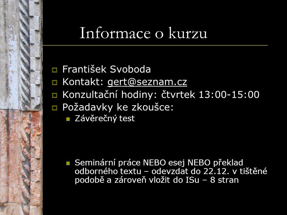 Informace o kurzu František Svoboda Kontakt: gert@seznam.cz
