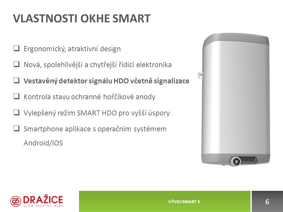 Vlastnosti OKHE Smart Ergonomický, atraktivní design