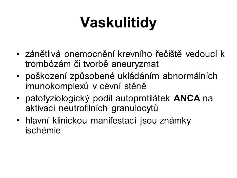 Vaskulitidy zánětlivá onemocnění krevního řečiště vedoucí k trombózám či tvorbě aneuryzmat.