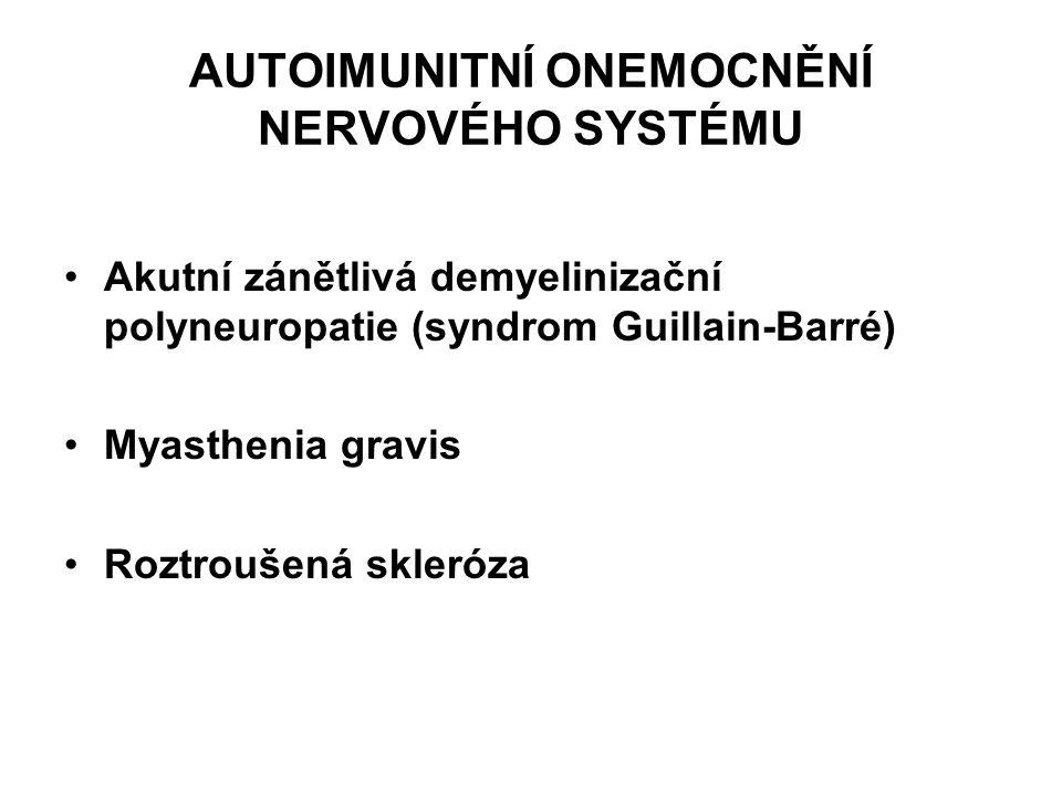 AUTOIMUNITNÍ ONEMOCNĚNÍ NERVOVÉHO SYSTÉMU