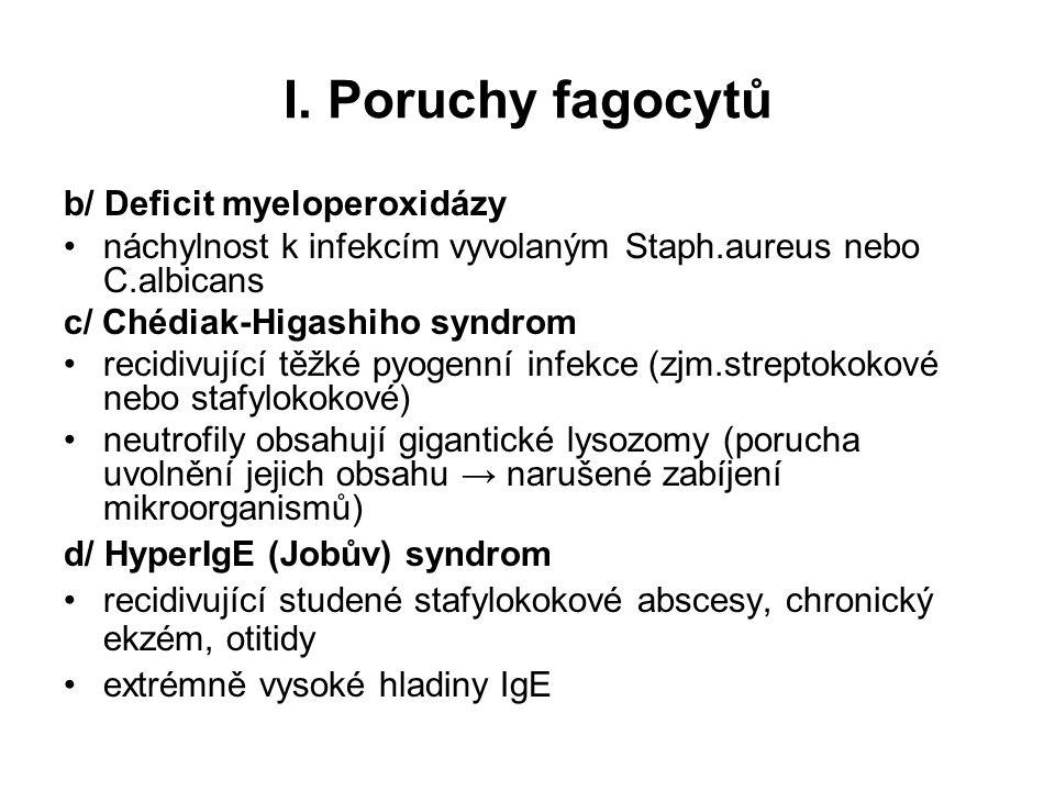 I. Poruchy fagocytů b/ Deficit myeloperoxidázy