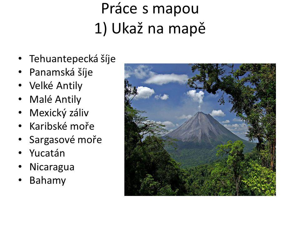 Práce s mapou 1) Ukaž na mapě