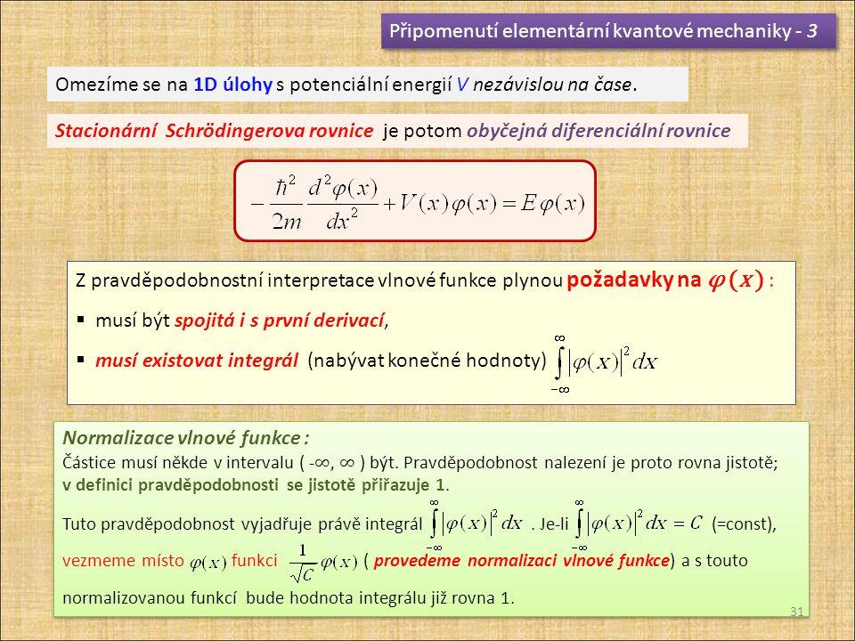 Připomenutí elementární kvantové mechaniky - 3