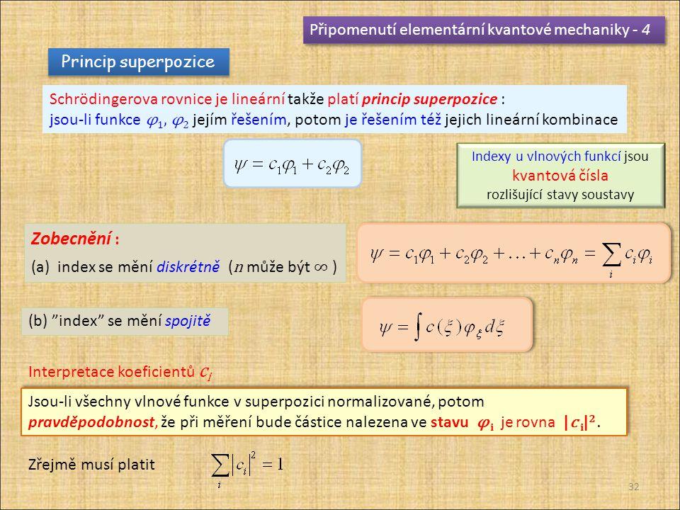 Zobecnění : Připomenutí elementární kvantové mechaniky - 4