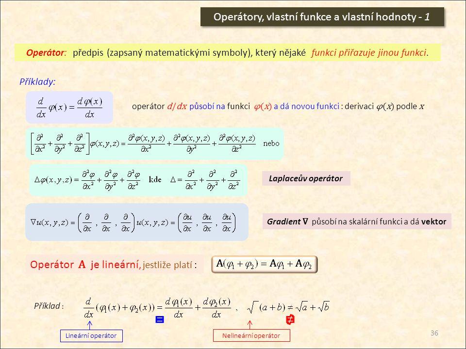 Operátory, vlastní funkce a vlastní hodnoty - 1