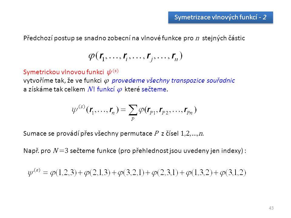 Symetrizace vlnových funkcí - 2