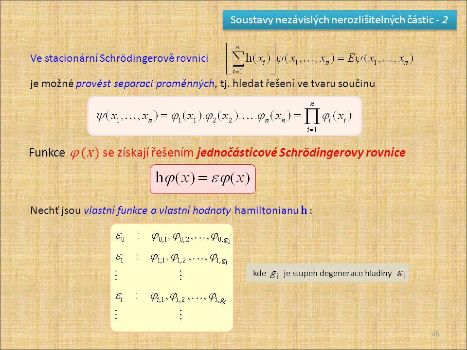 Soustavy nezávislých nerozlišitelných částic - 2