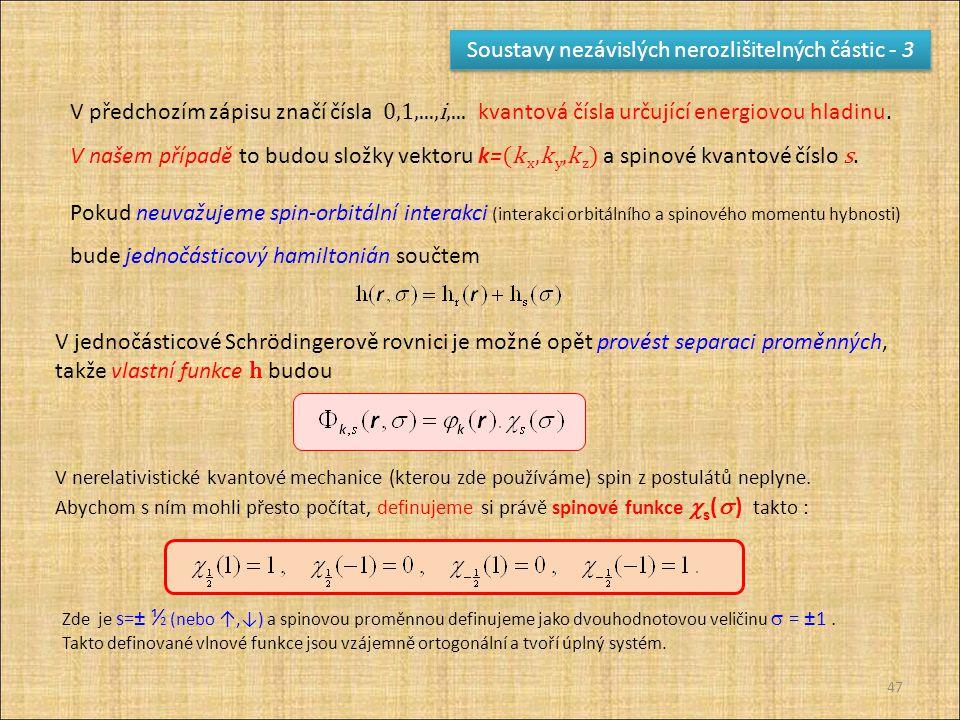 Soustavy nezávislých nerozlišitelných částic - 3