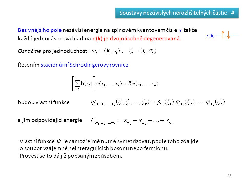 Soustavy nezávislých nerozlišitelných částic - 4
